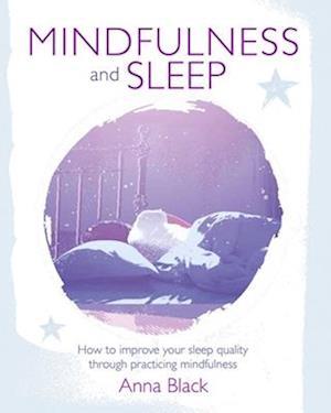 Bog, paperback Mindfulness and Sleep af Anna Black