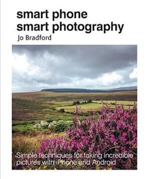 Bog, paperback Smart Phone Smart Photography af Jo Bradford