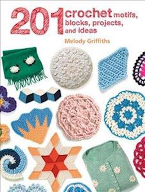 Bog, paperback 201 Crochet Motifs, Blocks, Projects and Ideas af Melody Griffiths