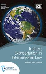 Indirect Expropriation in International Law (Leuven Global Governance Series)