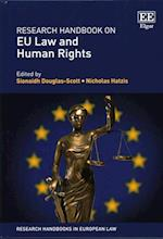 Research Handbook on Eu Law and Human Rights (Research Handbooks in European Law Series)