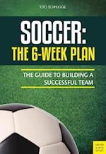 Soccer: The 6-Week Plan