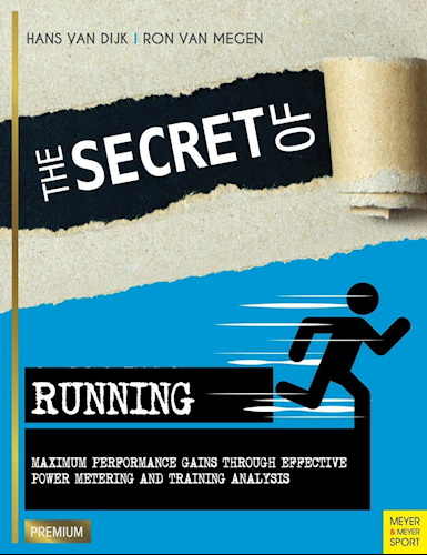 Secret of Running - Maximum Performance Gains Through Effective Power Metering and Training