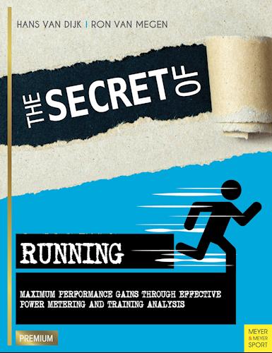Secret of Running - Maximum Performance Gains Through Effective Power Metering and Training