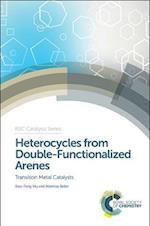 Heterocycles from Double-Functionalized Arenes af Xiao-Feng Wu