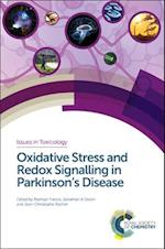 Oxidative Stress and Redox Signalling in Parkinson's Disease (Issues in Toxicology, nr. 34)