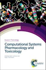 Computational Systems Pharmacology and Toxicology (Issues in Toxicology, nr. 31)