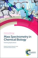 Mass Spectrometry in Chemical Biology (Chemical Biology, nr. 4)