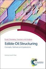 Edible Oil Structuring (Food Chemistry Function and Analysis, nr. 3)