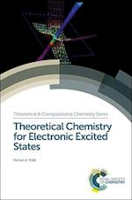 Theoretical Chemistry for Electronic Excited States (Theoretical and Computational Chemistry Series, nr. 12)