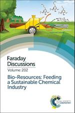 Bio-resources: Feeding a Sustainable Chemical Industry (Faraday Discussions)