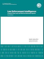 Law Enforcement Intelligence: A Guide for State, Local, and Tribal Law Enforcement Agencies (Second Edition) af U.s. Department of Justice, David L. Carter