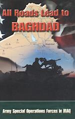 All Roads Lead to Baghdad: Army Special Operations Forces in Iraq, New Chapter in America's Global War on Terrorism af Charles H. Briscoe, Special Operations CMD History Office, United States Army