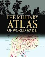 The Military Atlas of WWII af Chris Bishop