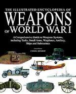 The Illustrated Encyclopedia of Weapons of World War I af Chris Bishop