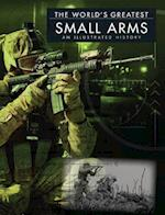World's Greatest Small Arms (The World's Greatest)