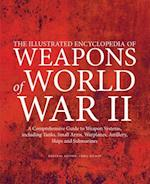 The Illustrated Encyclopedia of Weapons of World War II af Chris Bishop