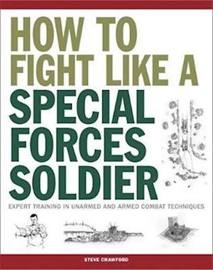 How To Fight Like A Special Forces Soldier