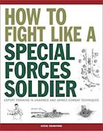 How to Fight Like a Special Forces Soldier (Sas)