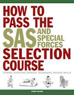 How to Pass the SAS and Special Forces Selection Course (Sas)