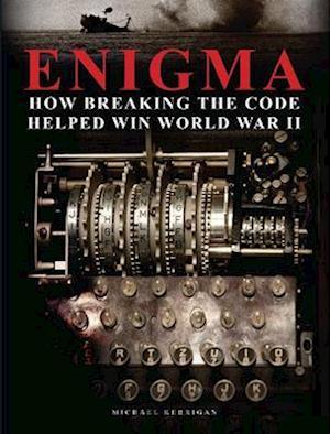 Enigma: How Breaking the Code Helped Win World War II