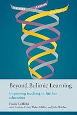 Beyond Bulimic Learning