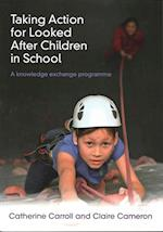 Taking Action for Looked After Children in School