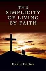Simplicity of Living by Faith
