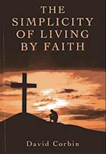 The Simplicity of Living by Faith