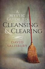 Mystic Guide to Cleansing & Clearing