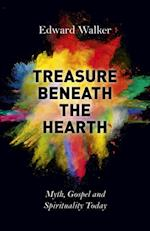 Treasure Beneath the Hearth af Edward Walker