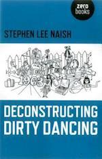Deconstructing Dirty Dancing