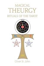 Magical Theurgy - Rituals of the Tarot