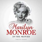 Little Book of Marilyn Monroe in the Movies (Little Books)