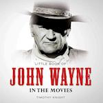 Little Book of John Wayne in the Movies (Little Books)