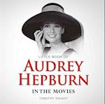 Little Book of Audrey Hepburn in the Movies (Little Books)