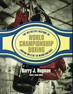 The Definite History of World Championship Boxing (History of World Championship Boxing)