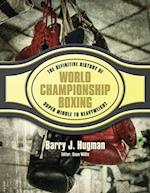 Definitive History of World Championship Boxing (The Definitive History of World Championship Boxing)