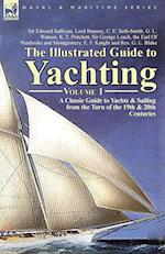 The Illustrated Guide to Yachting-Volume 1: A Classic Guide to Yachts & Sailing from the Turn of the 19th & 20th Centuries