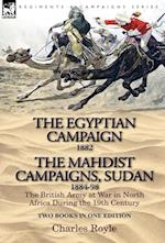 The Egyptian Campaign, 1882 & the Mahdist Campaigns, Sudan 1884-98 Two Books in One Edition af Charles Royle