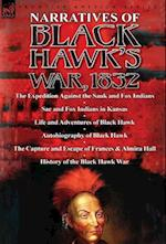 Narratives of Black Hawk's War, 1832-The Expedition Against the Sauk and Fox Indians 1832; Sac and Fox Indians in Kansas; Mokohoko's Stubbornness; The af C. R. Green, Benjamin Drake, Henry Smith