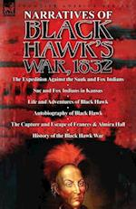 Narratives of Black Hawk's War, 1832-The Expedition Against the Sauk and Fox Indians 1832; Sac and Fox Indians in Kansas; Mokohoko's Stubbornness; The af Henry Smith, Benjamin Drake, C. R. Green