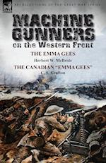 Machine Gunners on the Western Front: The Emma Gees by Herbert W. McBride & the Canadian Emma Gees by C. S. Grafton af C. S. Grafton, Herbert W. Mcbride