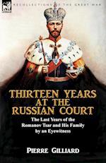 Thirteen Years at the Russian Court