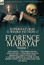 The Collected Supernatural and Weird Fiction of Florence Marryat: Volume 1-One Novel 'The Risen Dead,' One Novella 'The Dead Man's Message,' One Novel
