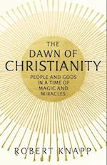 Dawn of Christianity af Robert C. Knapp
