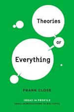 Theories of Everything: Ideas in Profile (Ideas in Profile)