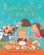 El Desayuno del Principe = The Prince's Breakfast