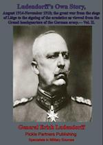 Ludendorff's Own Story, August 1914-November 1918 The Great War - Vol. II