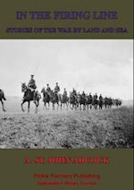 In The Firing Line: Stories Of The War By Land And Sea af A. St. John Adcock